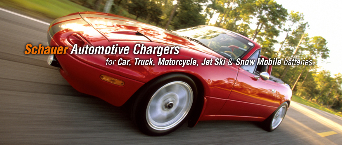 Schauer Automotive Chargers: for Car, Truck, Motorcycle, Jet Ski & Snow Mobile batteries.